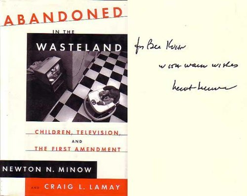 Abandoned in the Wasteland: Children, Television, and the First Amendment