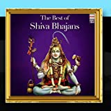 The Best of Shiva Bhajans