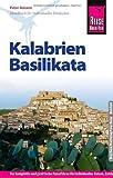 Reise Know-How Kalabrien, Basilikata: Reiseführer für individuelles Entdecken