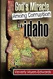 God's Miracle Among Corruption In Idaho