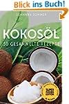 Superfoods Edition - Kokosöl: 30 gesa...