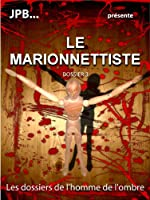 LE MARIONNETTISTE (les dossiers de l'homme de l'ombre t. 3)