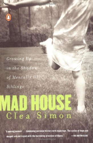 Mad House: Growing Up in the Shadow of Mentally Ill Siblings (Mad Mad House compare prices)