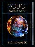 Robot Awareness: Part I