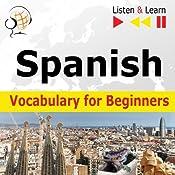 Spanish Vocabulary for Beginners: Start talking, 1000 Basic Words & Phrases in Practice, 1000 Basic Words & Phrases at Work | [Dorota Guzik]