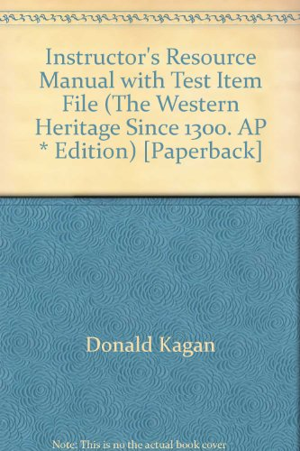 Western Heritage Since 1300 AP* Instructor's Manual and Tests