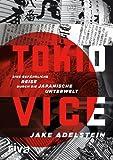 Tokio Vice: Eine gefaehrliche Reise durch die japanische Unterwelt