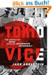 Tokio Vice: Eine gef�hrliche Reise du...
