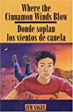 Where the Cinnamon Winds Blow: Donde soplan los vientos de canela (Spanish Edition)