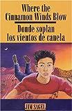Where the Cinnamon Winds Blow: Donde soplan los vientos de canela (Spanish Edition)