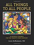 img - for All Things to All People: A Catholic Church for the Twenty-First Century book / textbook / text book