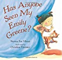 Has Anyone Seen My Emily Greene?