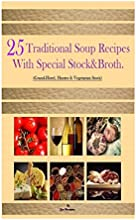 25 Traditional Soup recipes With Special StockampBroth