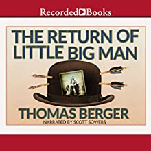 The Return of Little Big Man (       UNABRIDGED) by Thomas Berger Narrated by Scott Sowers