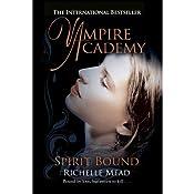 Vampire Academy: Spirit Bound | Richelle Mead