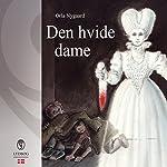 Den hvide dame | Orla Nygaard
