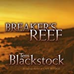Breaker's Reef: Cape Refuge Series #4 (       UNABRIDGED) by Terri Blackstock Narrated by Reneé Raudman