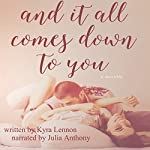 And It All Comes Down to You | Kyra Lennon
