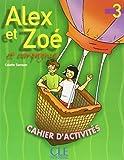 Alex et Zoé et compagnie 3 : Cahier d'activités (Methode Enfants)