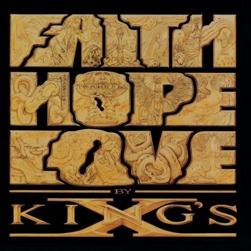 Faith Hope Love by King's X (1990-05-03)