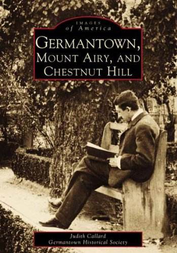 Germantown,   Mount Airy and  Chestnut  Hill   (PA)  (Images  of  America)