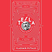 Tesla: A Portrait with Masks (       UNABRIDGED) by Vladimir Pistalo, Bogdan Rakic - translator, John Jeffries - translator Narrated by L. J. Ganser