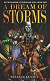 img - for A Dream of Storms: In the Shadow of the Black Sun: Book 1 book / textbook / text book
