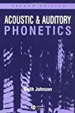 Acoustic and Auditory Phonetics (1405101237) by Johnson, Keith
