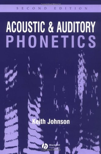 Download Acoustic and Auditory Phonetics {pdf} by Keith