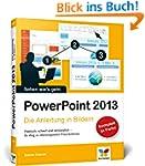 PowerPoint 2013: Die Anleitung in Bil...