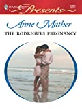 img - for The Rodrigues Pregnancy (Harlequin Presents) book / textbook / text book
