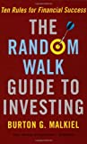 img - for The Random Walk Guide To Investing [Paperback] [2007] (Author) Burton G. Malkiel book / textbook / text book