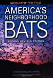 img - for America's Neighborhood Bats: Understanding and Learning to Live in Harmony with Them book / textbook / text book