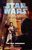 The Final Showdown (Star Wars: Jedi Quest, Book 10) (043933926X) by Watson, Jude