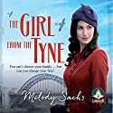 The Girl from the Tyne Audiobook by Melody Sachs Narrated by Julia Barrie