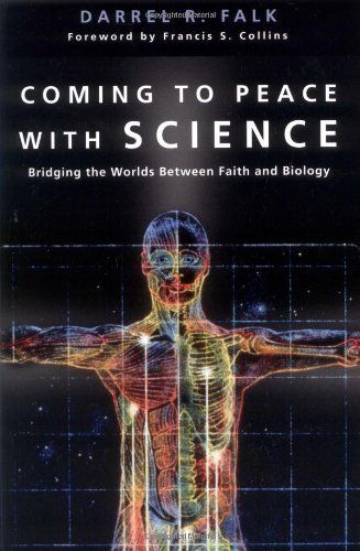Coming to Peace with Science: Bridging the Worlds Between Faith and Biology, Darrel R. Falk