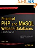 Practical PHP and MySQL Web Site Databases: A Simplified Approach (Expert's Voice in Web Development)