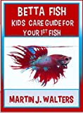 Betta Fish  Kids  Care Guide For Your 1st Fish