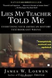 Loewen, James W.'s Lies My Teacher Told Me: Everything Your American History Textbook Got Wrong Paperback