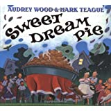 Sweet Dream Pie ~ Audrey Wood