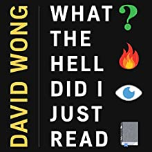 What the Hell Did I Just Read: A Novel of Cosmic Horror Audiobook by David Wong Narrated by Stephen R. Thorne