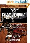 The Case FOR Islamophobia: Jihad by t...