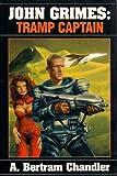 John Grimes: Tramp Captain (0739431196) by Chandler, A. Bertram