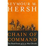 Chain of Command: The Road from 9/11 to Abu Ghraib ~ Seymour M. Hersh