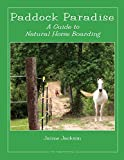 img - for Paddock Paradise: A Guide to Natural Horse Boarding book / textbook / text book