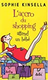 Accro Shopping Attend Un Bebe (French Edition)