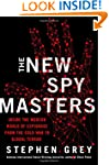 The New Spymasters: Inside the Modern...