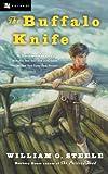 The Buffalo Knife (Odyssey Classics (Odyssey Classics)) (0152052151) by Steele, William O.