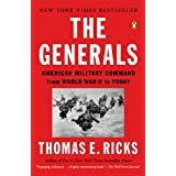 The Generals: American Military Command from World War II to Today ~ Thomas E. Ricks