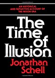 The Time of Illusion (0394722175) by Schell, Jonathan